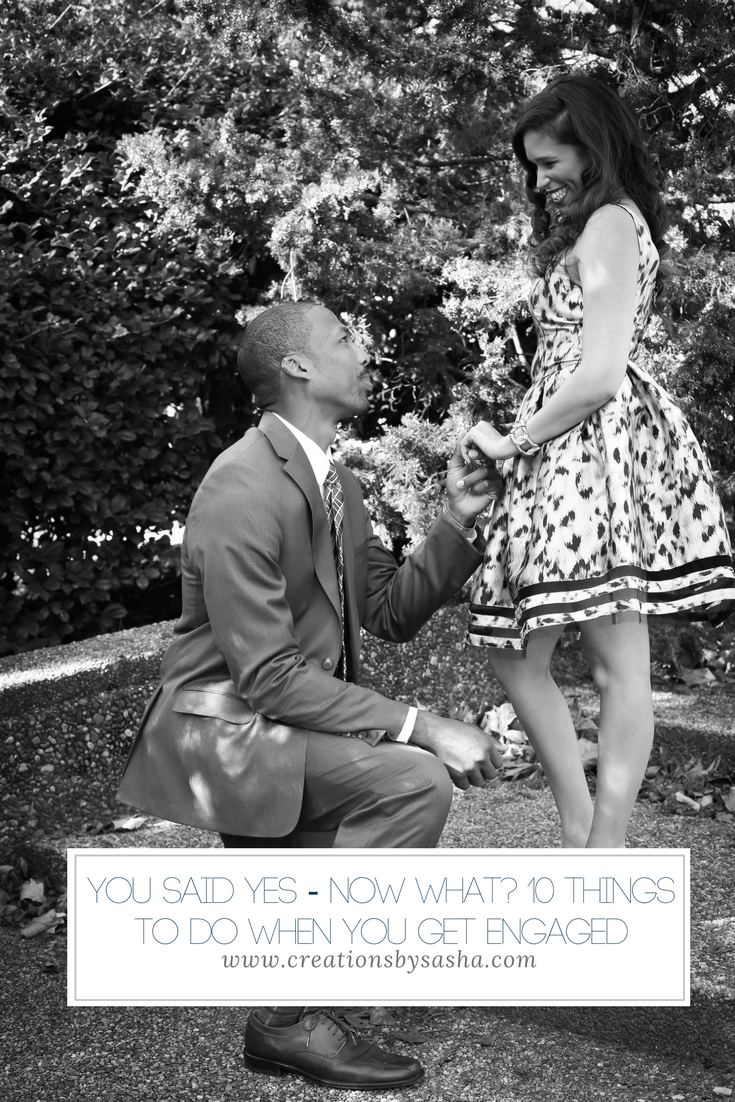 You Said Yes - Now What - 10 Things to Do When You Get Engaged - www.by-sasha.com