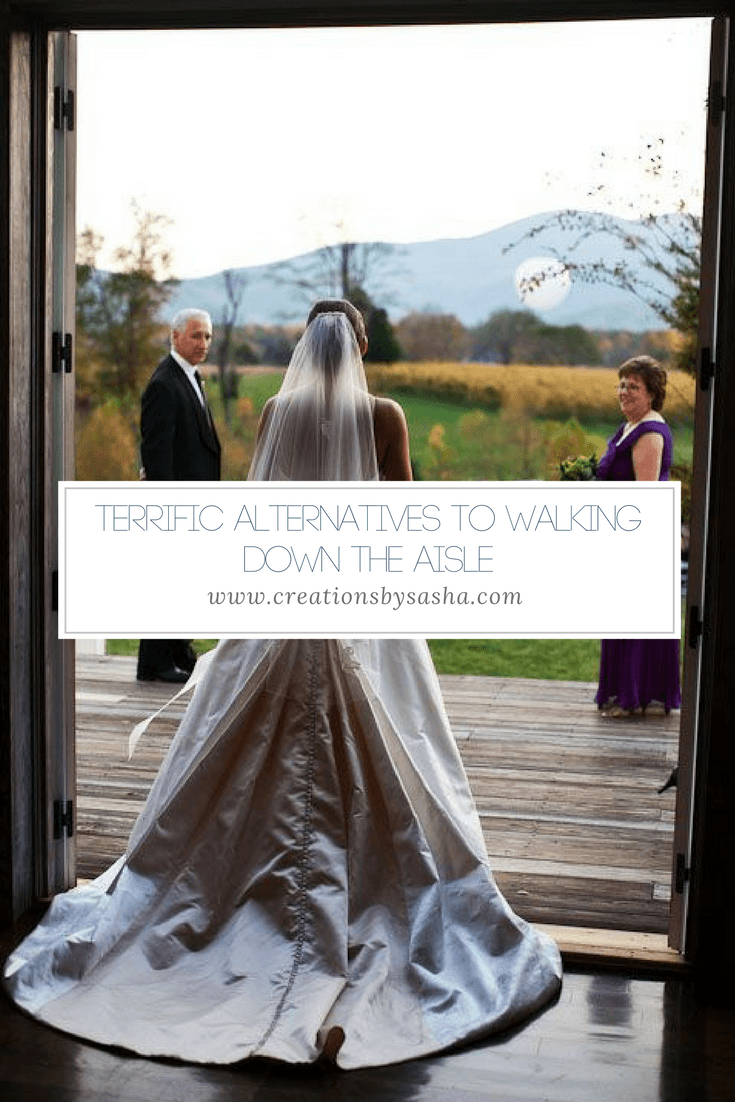 Terrific Alternatives to Walking Down the Aisle on Your Wedding Day - www.by-sasha.com