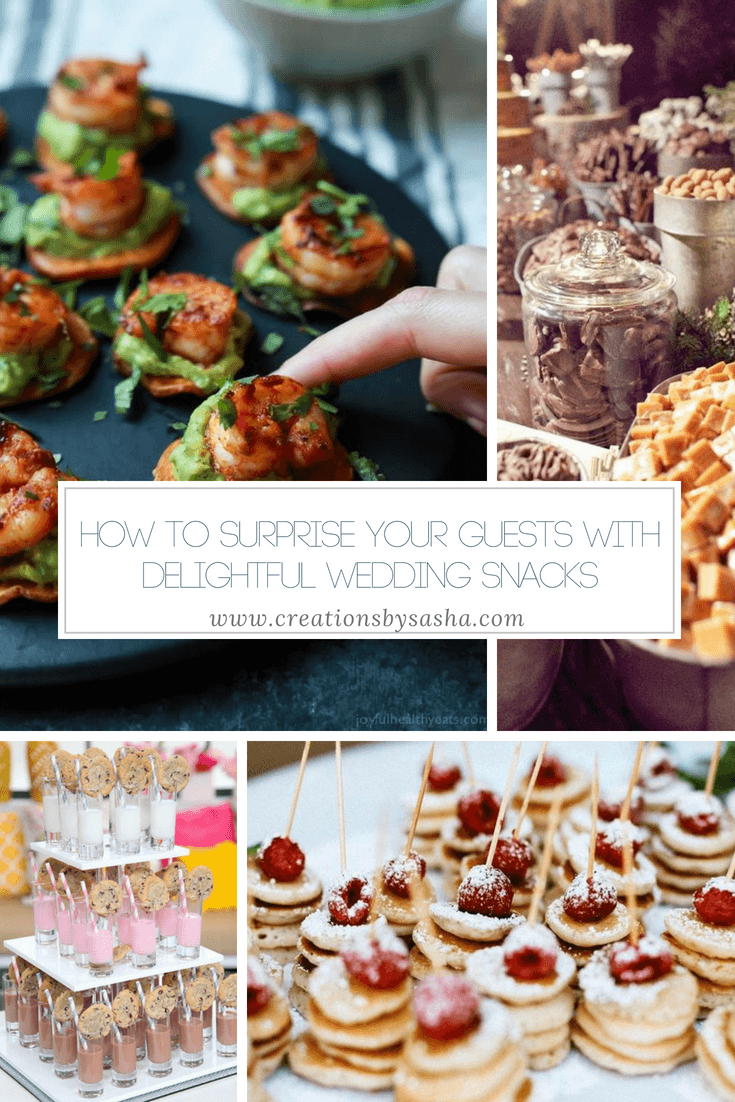 How to Surprise Your Guests With Delightful Wedding Snacks - www.by-sasha.com