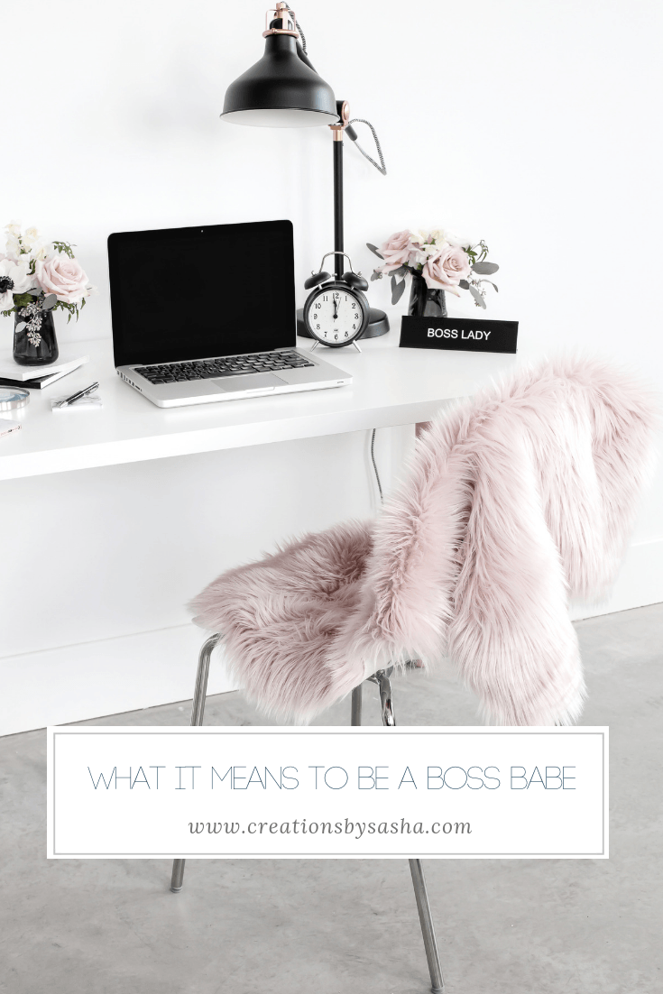 What It Means To Be A Boss Babe - www.by-sasha.com