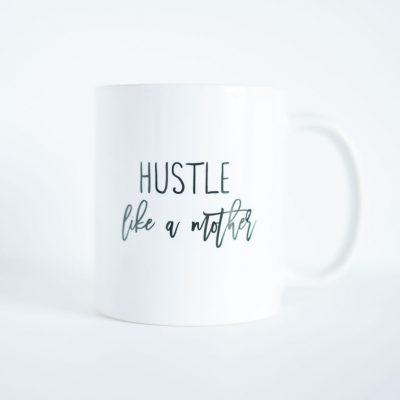 Hustle Like A Mother - www.by-sasha.com