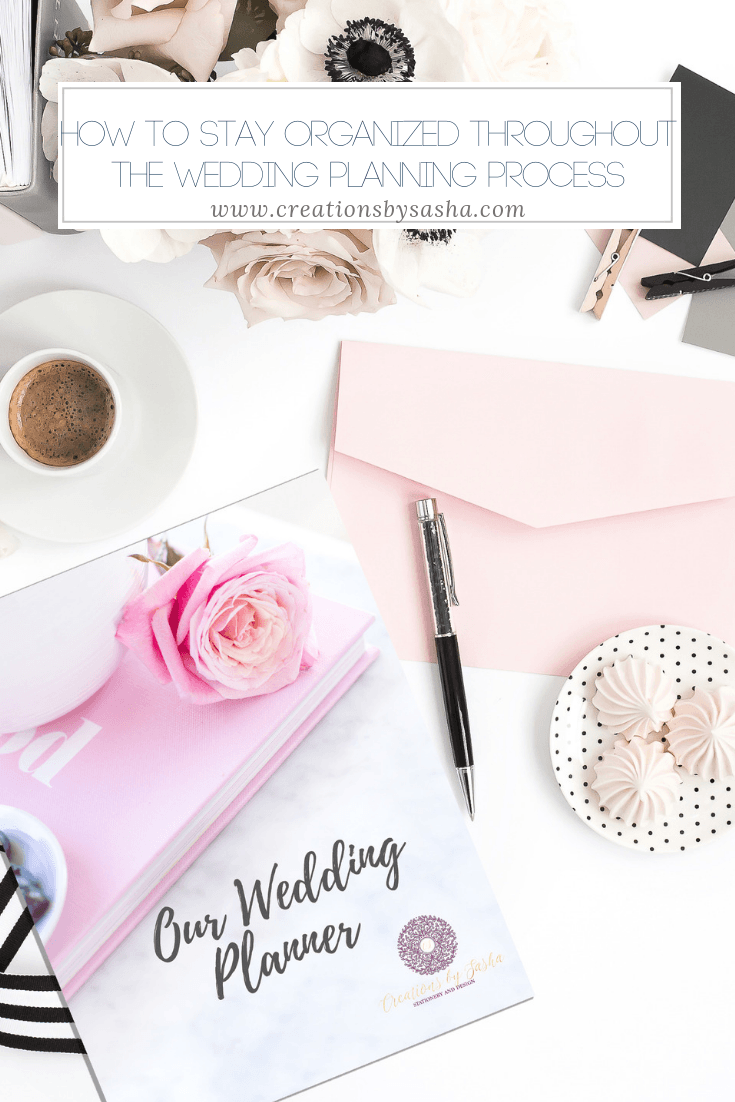 How To Stay Organized Throughout The Wedding Planning Process