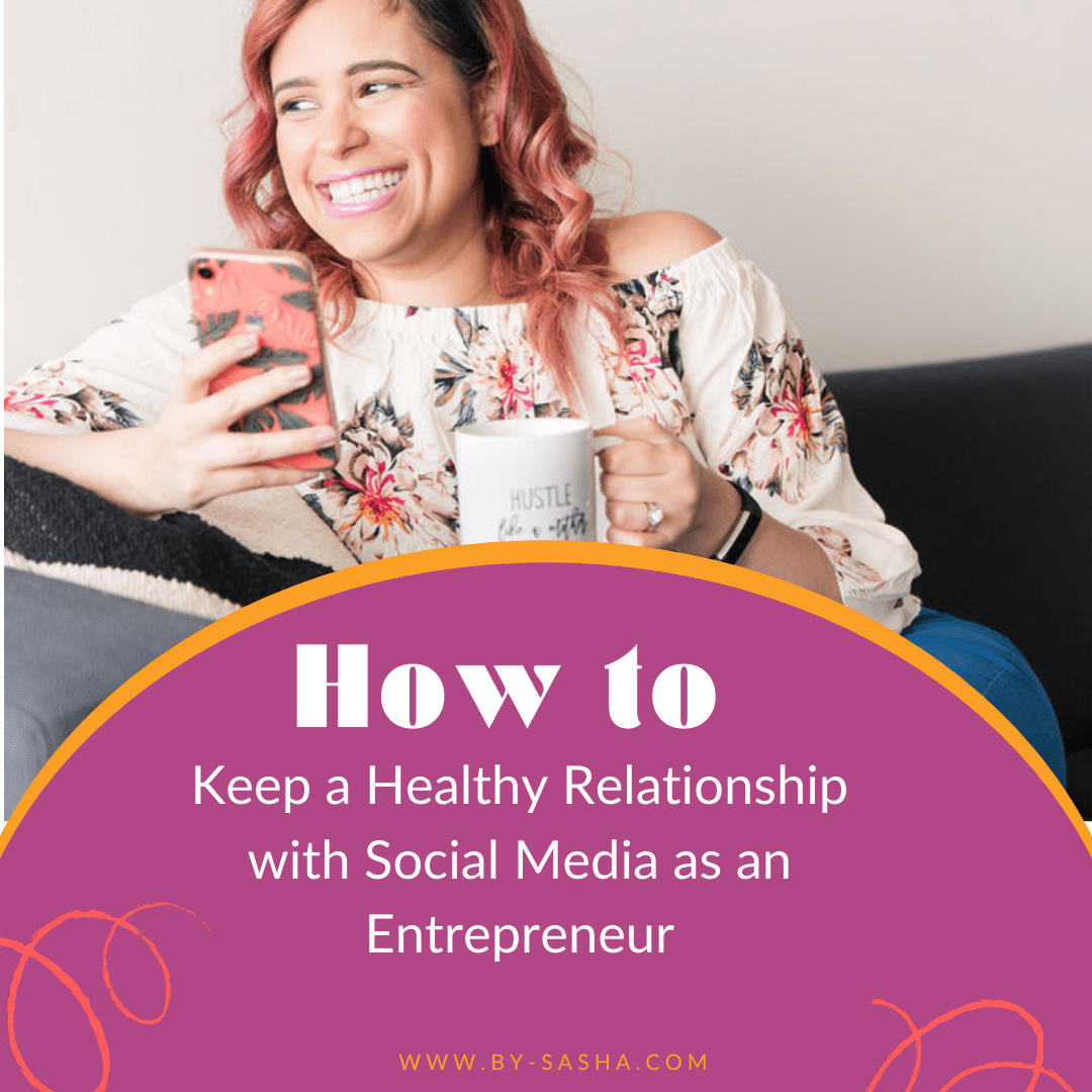 Sasha with Mug and Phone - How to Keep a Healthy Relationship with Social Media as an Entrepreneur