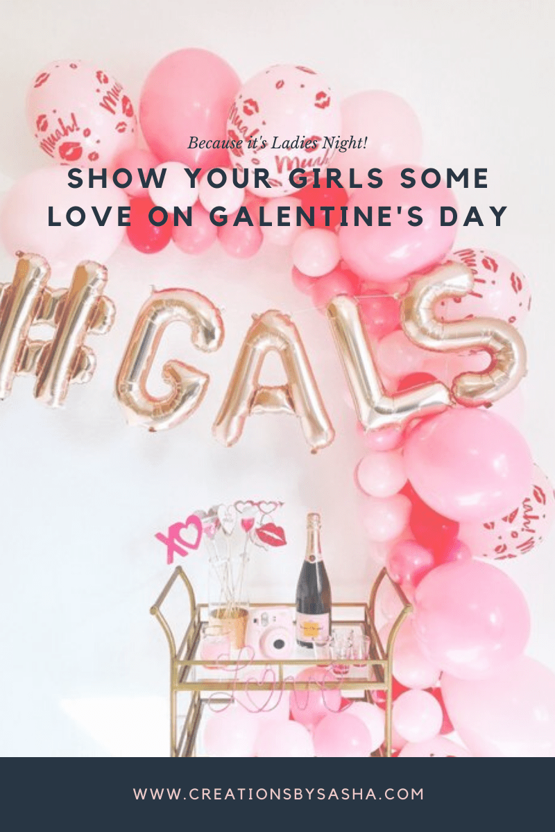 Show Your Girls Some Love On Galentine's Day!