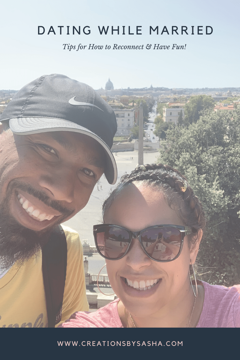 Sasha and her husband in Italy - Dating While Married - Tips for How to Reconnect & Have Fun! - www.by-sasha.com