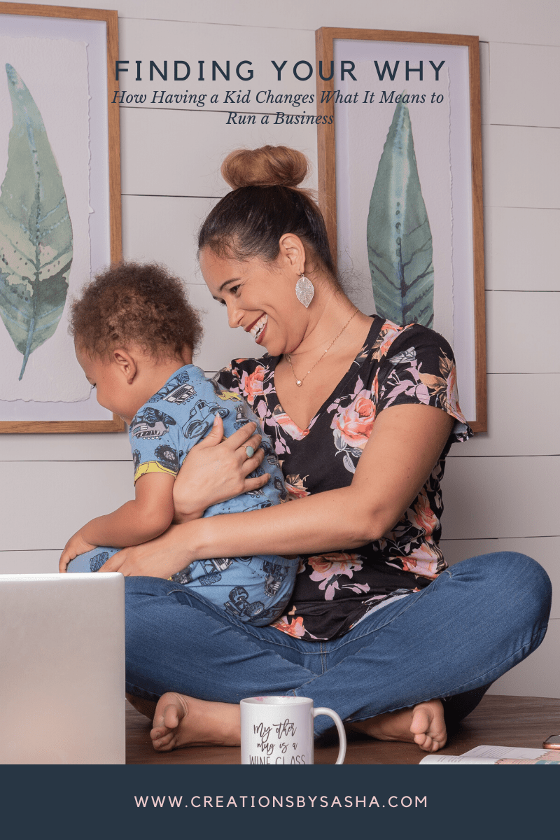 Finding Your Why – How Having A Kid Changes What It Means To Run A Business