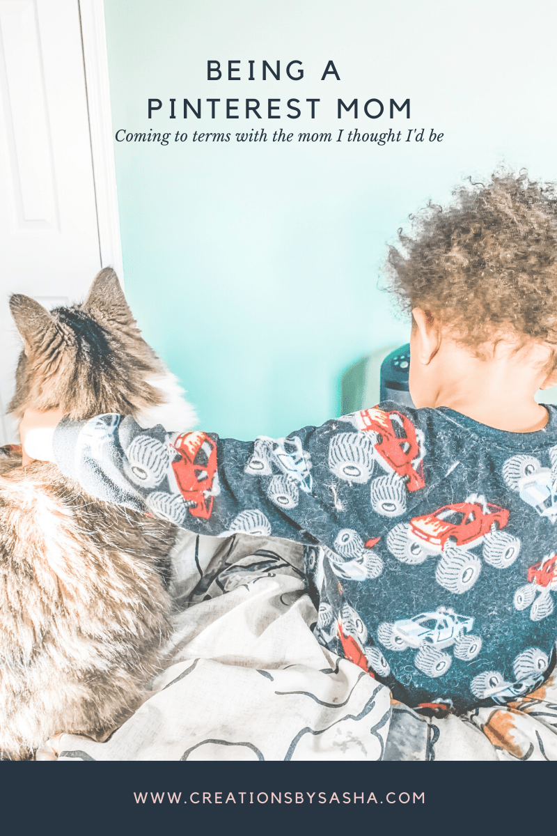 Being A Pinterest Mom – Coming to Terms with the Mom I Thought I'd Be