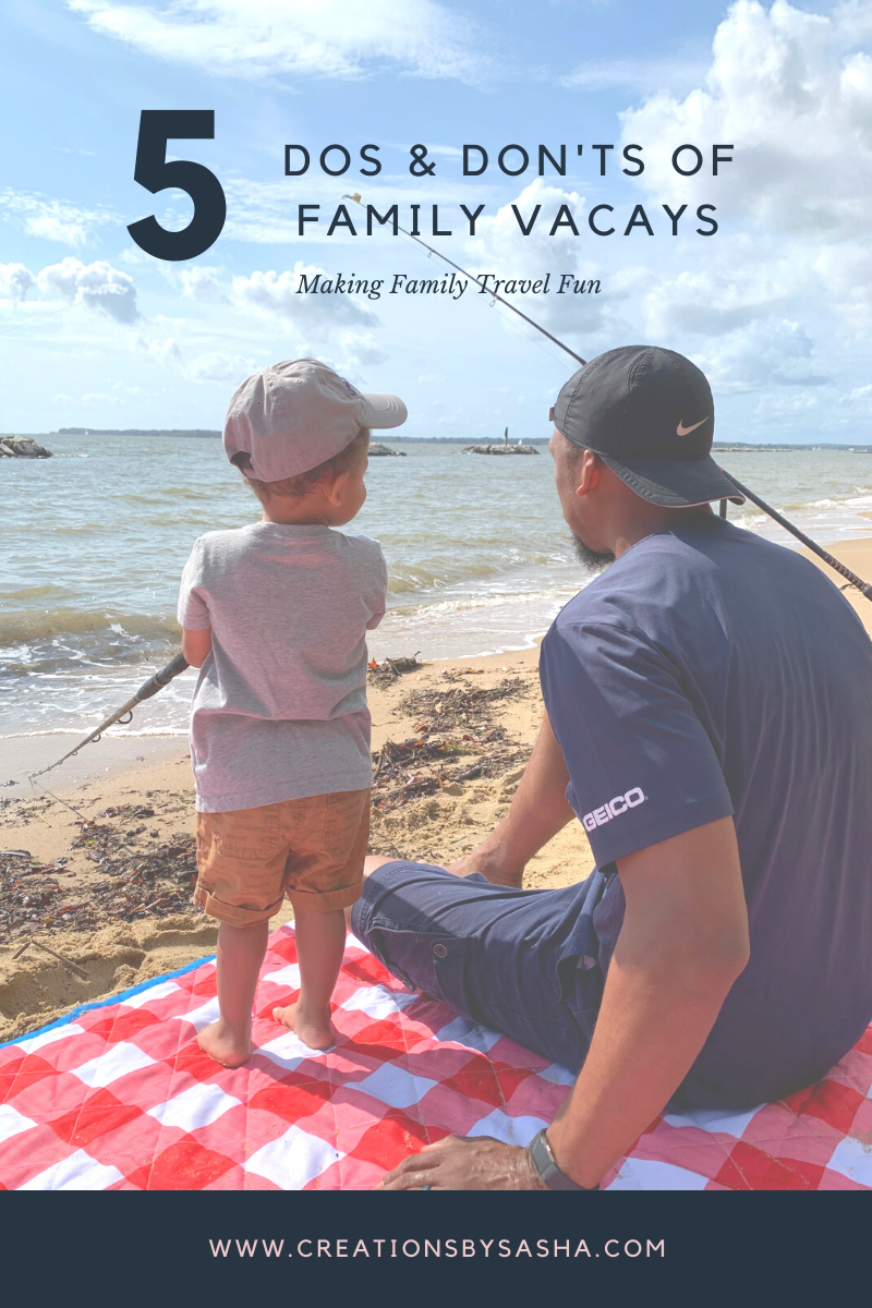 5 Do's and Don'ts of Family Vacays – Making Family Travel Fun