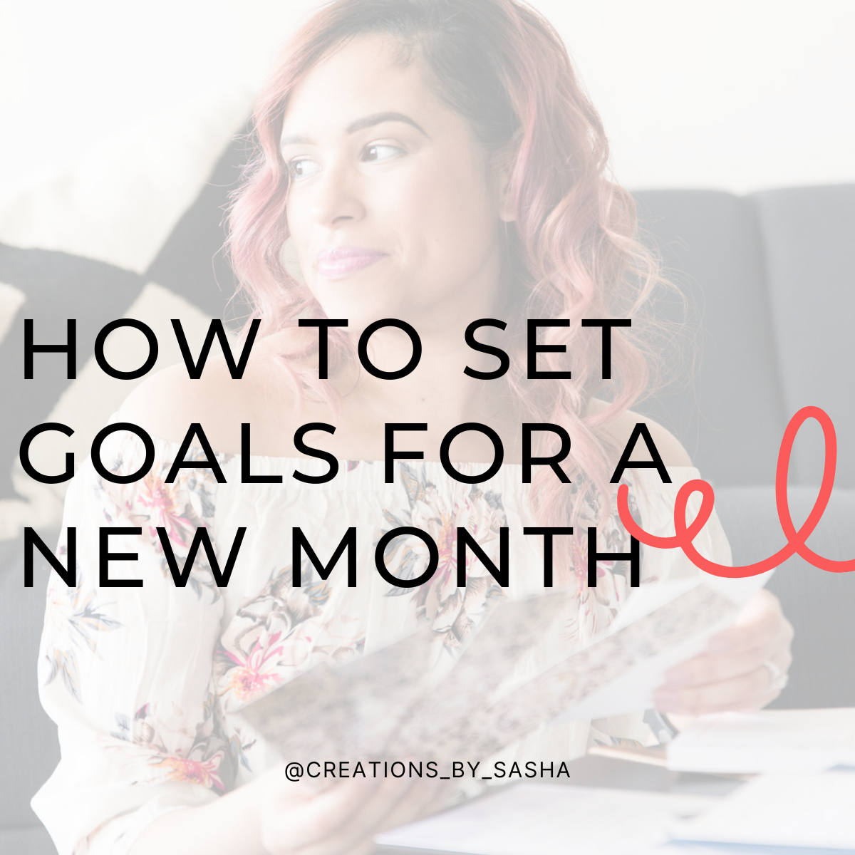How to Set Goals for a New Month