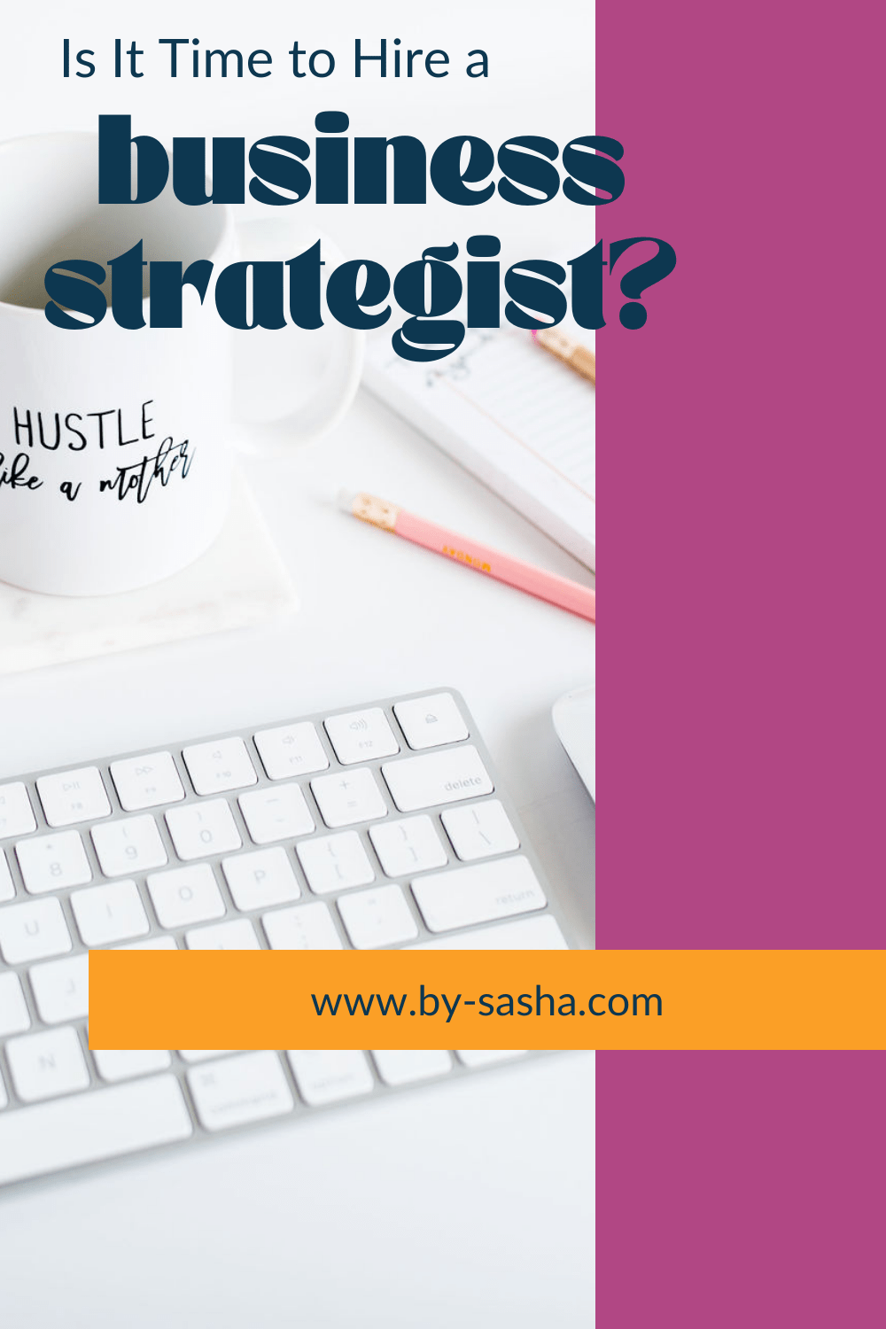 It It Time to Hire a Business Strategist - Mug with Keyboard