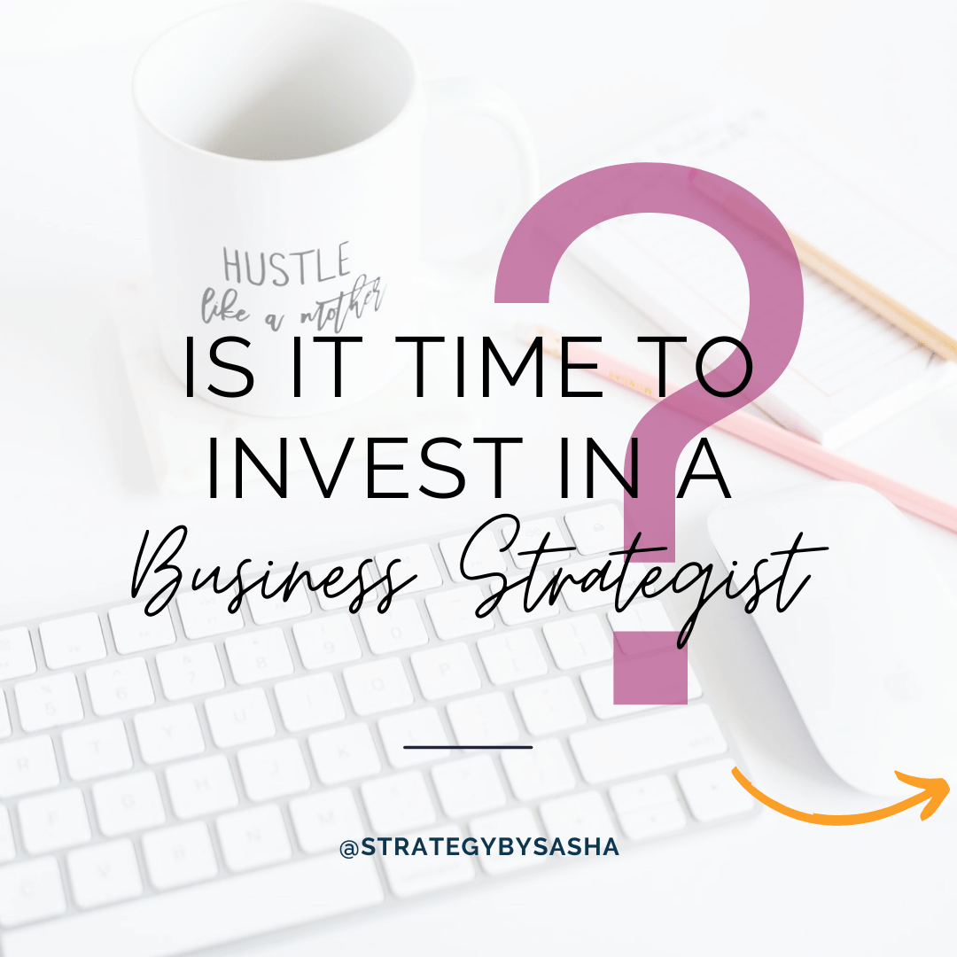Is It Time to Hire a Business Strategist?